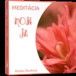 Meditáciu MOJE JA